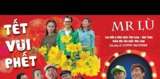 Xem Hài Tết 2018 | TẾT VUI PHẾT – MR LÙ | Phim Hài Tết Mới Hay Nhất 2018
