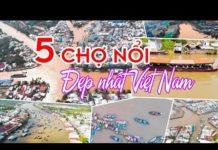 5 Chợ Nổi Miền Tây đẹp nhất Việt Nam ▶ DU LỊCH KHÁM PHÁ CUỘC SỐNG SÔNG NƯỚC MIỀN TÂY