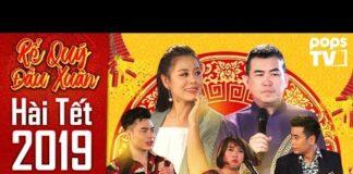 Xem Hài Tết 2019 – Rể Quý Đầu Xuân Tập 2 Full | Nhật Cường, Nam Thư, Lê Dương Bảo Lâm | POPS TV