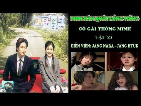 Xem Phim Hàn Quốc Lồng Tiếng இ Cô Gái Thông Minh Tập 27 இ Jang Nara