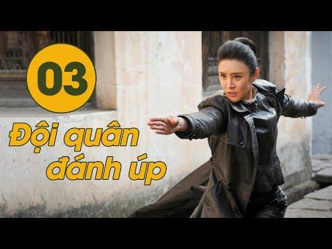Xem Tuyển Tập Phim Kháng Nhật Hay Xuất Sắc | Đội Quân Đánh Úp – Tập 03 | THUYẾT MINH