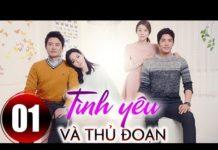 Xem Tình yêu và thủ đoạn Tập 1, Phim Hàn Quốc lồng tiếng cực hay