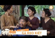 Xem Phim Hài Tết 2019 – GÃ KEO KIỆT | Tập 2