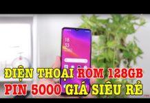 Xem Điện thoại ROM 128GB, Pin 5000 này có gì ngoài mức GIÁ SIÊU RẺ?