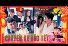 Xem HÀI TẾT 2019 | Chuyến Xe Bão Tết : Tập 1 – Ginô Tống, Kim Chi, Lục Anh, Bé Chanh, Lâm Á Hân