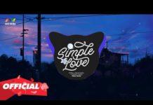 Xem Simple Love Remix ♫ Top 10 Bản Nhạc Remix Đang Được Nghe Nhiều Nhất 2019