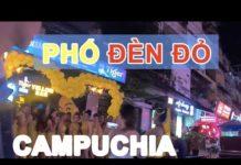 VLOG I DU LỊCH TỰ TÚC CAMPUCHIA #6 Khám phá phố ĐÈN ĐỎ   Phong Bụi