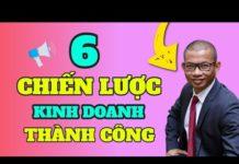 Xem Khởi nghiệp kinh doanh thành công – 6 bài học về chiến lược kinh doanh thành công – Phạm Thành Long
