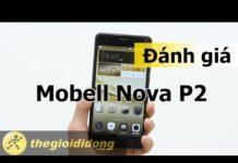 Xem Đánh giá Mobell Nova P2 | Thế Giới Di Động