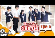Xem Hợp Đồng Tình Yêu – Tập 3 – Phim Tình Cảm Học Đường | Ham School