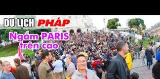 DU LỊCH PHÁP ▶ Nơi ngắm toàn cảnh Paris trên cao không tốn tiền | Nhà Thờ Thánh Tâm Sacré-Cœur