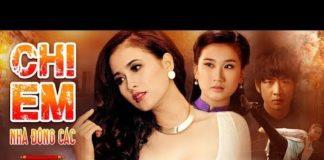 Xem Phim Hay 2019   CHỊ EM NHÀ ĐÔNG CÁC – Tập 1   Phim Việt Nam Hay Nhất 2019
