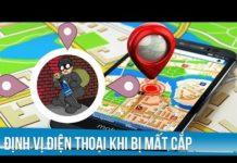 Xem Cách xác định vị trí điện thoại khi bị mất trộm