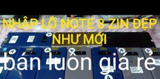 Xem Nguyên lô note 8 zin đẹp như mới giá rẻ,điện thoại chính hãng cấu hình cao giá rẻ.ngày 2-11-2019
