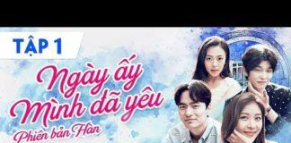 Xem Ngày Ấy Mình Đã Yêu Tập 01 Full (Phiên Bản Hàn)   Phim Hàn Hay Nhất