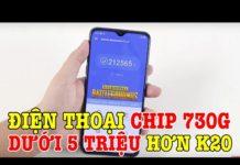 Xem Dưới 5 triệu mua được điện thoại mới chip Snap 730G mạnh hơn Redmi K20