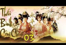 Xem Phim Bộ Cổ Trang Lịch Sử Trung Quốc Hay Nhất ( Tiếng Việt ) THÁI BÌNH CÔNG CHÚA – Tập 02