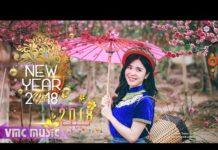 Nghe Nhạc Xuân Remix 2019 – Happy New Year – Liên Khúc Nhạc Xuân Kỷ Hợi Chọn Lọc Hay Nhất 2018