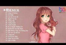 Xem Tướng Quân Remix, Lặng Lẽ Buông, Người Thứ Ba, Nhạc Trẻ Remix Hay Nhất, EDM Tik Tok Htrol Remix 2019