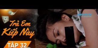 Xem Phim Hay Việt Nam 2019 – Trả Em Kiếp Này Tập 32 – Phim Việt Nam Gây Cấn