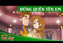 Xem Truyện cổ tích hay nhất – ĐỪNG QUÊN TÊN EM – Phim hoạt hình Quà tặng cuộc sống hay nhất – Phim hay