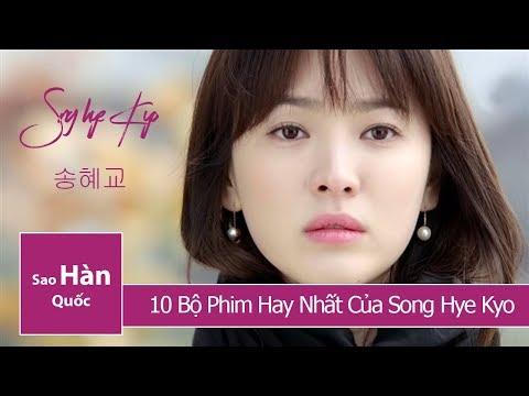 Xem Phim Song Hye Kyo : Top 10 Bộ Phim Hay Nhất Của Song Hye Kyo