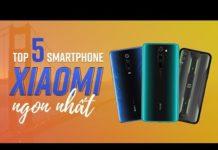 Xem Top 5 điện thoại Xiaomi NGON NHẤT 2019