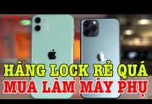 Xem Tư vấn điện thoại hàng lock giá quá rẻ có nên mua làm điện thoại phụ?