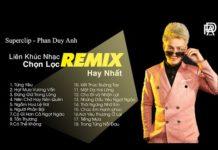 Xem Phan Duy Anh 2019 – Liên Khúc Nhạc Trẻ Remix Hay Nhất Của Phan Duy Anh 2019