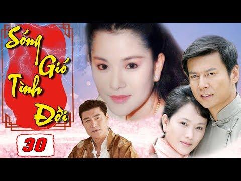Xem Sóng Gió Tình Đời – Tập Cuối – Tập 30 | Phim Bộ Tình Cảm Trung Quốc Hay Nhất – Thuyết Minh