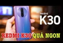 Xem Tư vấn điện thoại Redmi K30 5G QUÁ NHIỀU ĐIỂM MỚI có nên chờ không?