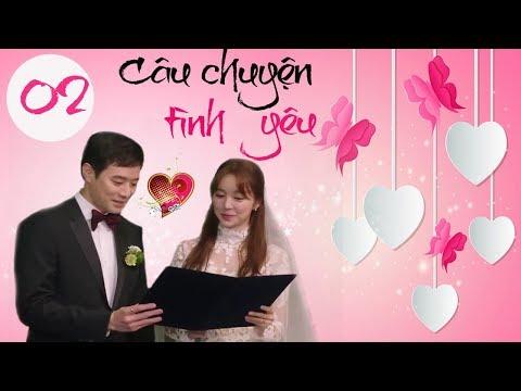 Xem Phim Hàn Quốc   Câu Chuyện Tình Yêu Tập 2   Phim hàn quốc hay nhất