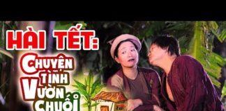 Xem Hài Xuân Hinh | Chuyện Tình Vườn Chuối | Phim Hài Tết Hay Nhất – Cười Vỡ Bụng