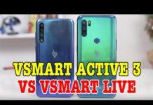 Xem So sánh Vsmart Active 3 vs Vsmart Live : 3,5 triệu nên mua điện thoại gì?