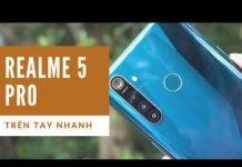 Xem Trên tay & đánh giá nhanh Realme 5 Pro: 'Quái vật' tầm trung là đây?