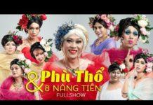 Xem Hài Tết 2020 Hoài Linh, Chí Tài, Khởi My – Liveshow Hài Tết Hoài Linh Phù Thổ Và 8 Nàng Tiên Full