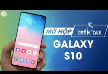 Xem Mở hộp và trên tay nhanh Samsung Galaxy S10
