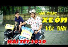 Xem Hai Anh Chàng Xe Ôm Vui Tính | Hài Tết 2020 | Phim Tình Cảm Hài Hước Gãy TV