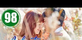 Xem Anh đã rất yêu em Tập 98, bản đẹp phim Hàn Quốc lồng tiếng cực hay