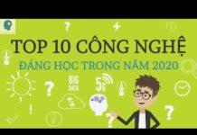 Top 10 công nghệ đáng để học trong năm 2020 | Xu hướng công nghệ năm 2020 | Tri thức nhân loại