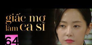 Xem GIẤC MƠ LÀM CA SĨ TẬP 64   Phim Tình Cảm Hàn Quốc Hay Nhất 2020   Phim Hàn Quốc 2020