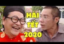 Xem Phim Hài Tết 2020 Mới Nhất – Hài Tết Công Lý, Quốc Anh, Bình Trọng , Cu Thóc Hay Nhất 2020