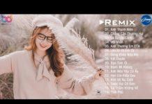 Xem Anh Thanh Niên Remix ❤️ Đừng Khóc Nữa Mà Remix ❤️ Lá Xa Lìa Cành Remix, Nhạc EDM 2020 Htrol Remix