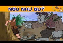 Xem NGU NHƯ QUỶ – Truyện cổ tích hay nhất – Phim hoạt hình hay – Khoảnh khắc kỳ diệu