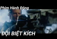 Xem Đội Biệt Kích || Phim Hành Động Mỹ Hay Nhất Thuyết Minh.