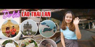 DU LỊCH LÀO THÁI LAN BẰNG ĐƯỜNG BỘ | Khám phá 3 Địa Điểm đẹp nhất và Món ăn thú vị tại Vientiane