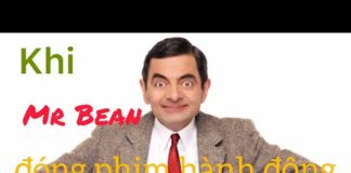Xem GÃY TV | Clip hài – Khi Mr Bean đóng phim hành động