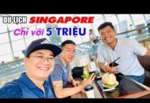 DU LỊCH SINGAPORE TỰ TÚC GIÁ RẺ | Chỉ với 5 triệu có đủ không?