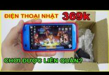 Xem Mở hộp Điện thoại Nhật giá 369k trên LAZADA, SHOPEE. Hơn 300k chơi được Liên Quân? | MUA HÀNG ONLINE