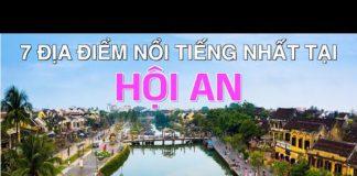 DU LỊCH HỘI AN đến 7 Địa Điểm Đẹp và Nổi Tiếng Nhất tại Hội An. 7 Most Beautiful Places in Hoi An.